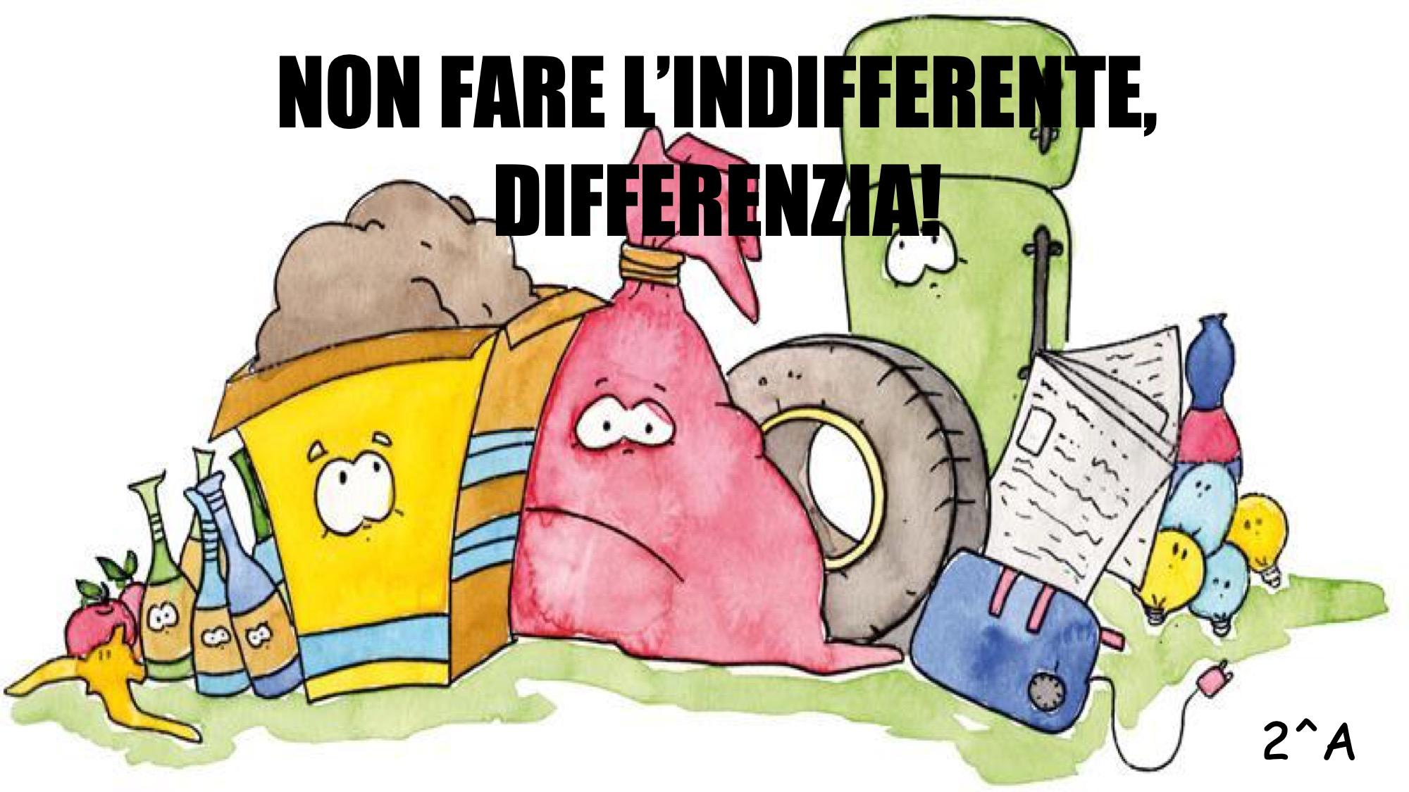 Non fare l'indifferente, differenzia